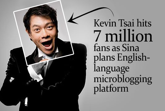 Kevin Tsai, 7 million Sina Weibo followers as of June 2011.