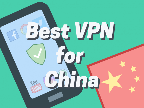 Best VPN for China 2018